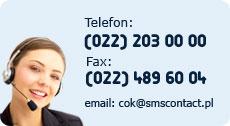 telefon: (022) 203 00 00, fax: (022) 489 60 03, e-mail: cok@smscontact.pl